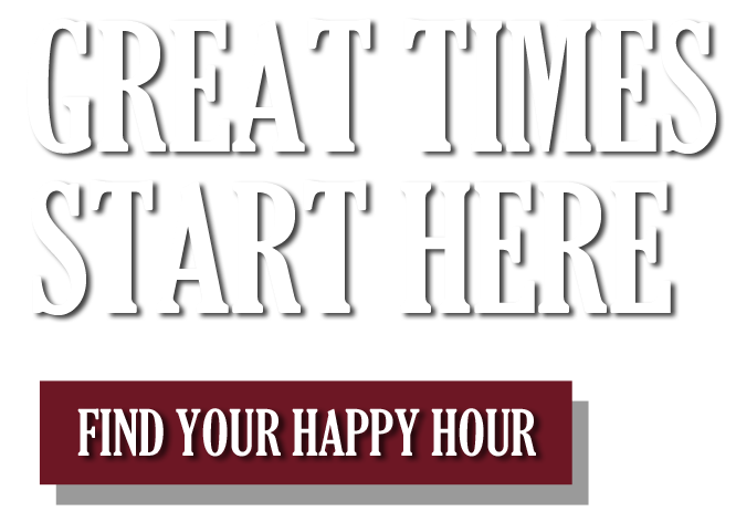 Great times start here! Find a happy hour near me - Las Vegas, Henderson, Summerlin NV